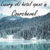 New luxury ski hotel L'Apogée opens in Courchevel