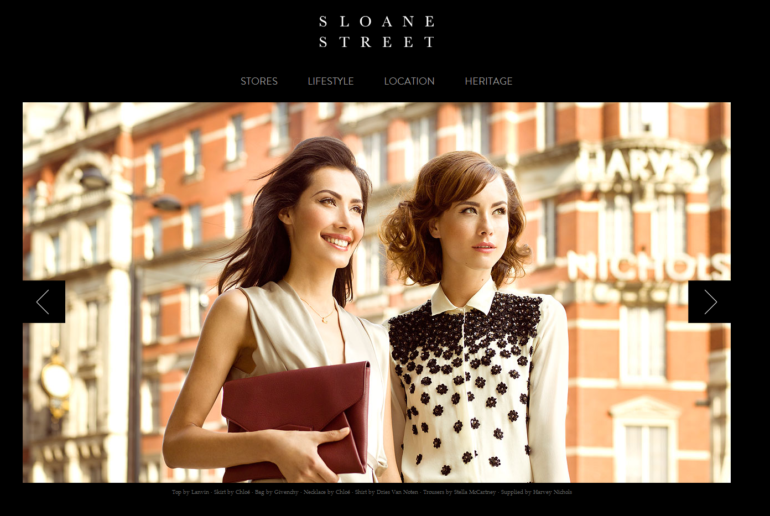 The new Sloane Street website is a fabulous luxury shopping and lifestyle portal for the area - www.sloanestreet.co.uk